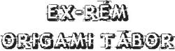 EX-RÉM Origami Tábor